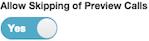 画像は、プレビュー コールのスキップを許可または禁止するスイッチを示しています